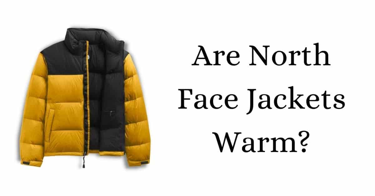 Are North Face Jackets Warm